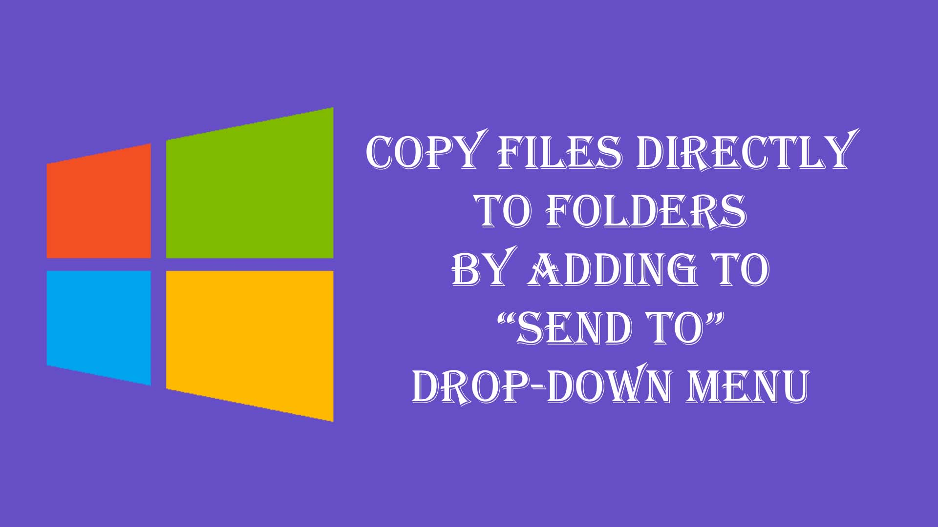 Send Files and Folders to Send To Menu