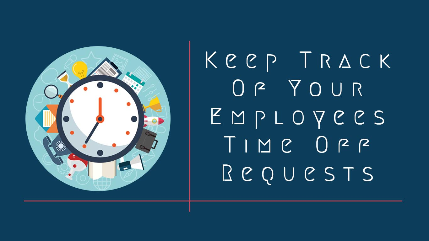 Keep Track Of Your Employees Time Off Requests